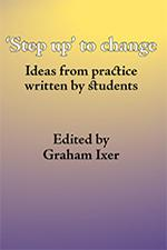'Step up' to change: Ideas from practice written by students